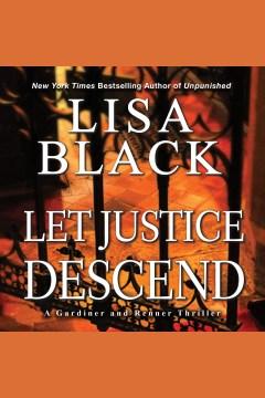 Let justice descend [electronic resource] / Lisa Black.