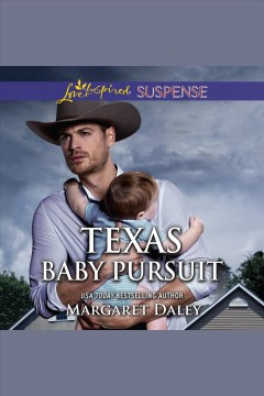 Texas baby pursuit [electronic resource] / Margaret Daley.