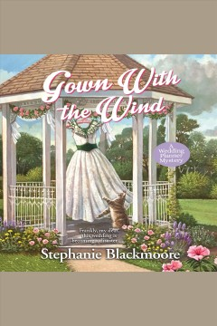 Gown with the wind [electronic resource] / Stephanie Blackmoore.
