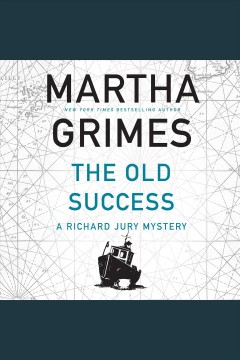 Old Success, The [electronic resource] / Martha Grimes.