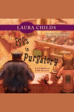 Eggs in purgatory [electronic resource] / Laura Childs.
