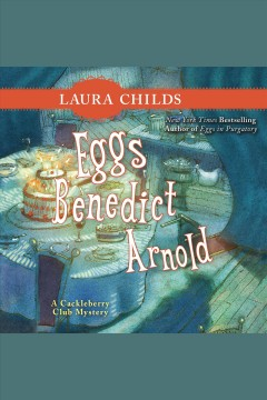 Eggs Benedict Arnold [electronic resource] / Laura Childs.