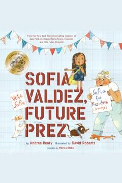 Sofia Valdez, future prez [electronic resource].