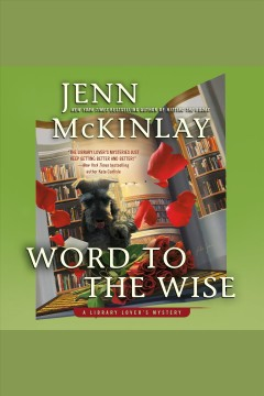 Word to the wise [electronic resource] / Jenn McKinlay.