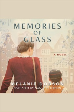 Memories of glass : a novel [electronic resource] / Melanie Dobson.