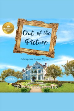Out of the picture [electronic resource] / Tracy Gardner.
