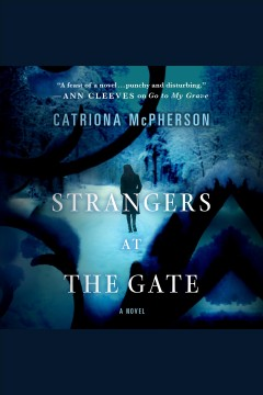 Strangers at the gate : a novel [electronic resource] / Catriona McPherson.