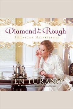 Diamond in the rough [electronic resource] / Jen Turano.