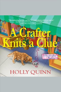 A crafter knits a clue [electronic resource] / Holly Quinn.