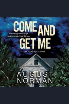 Come and get me [electronic resource] / August Norman.