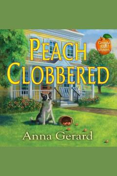 Peach clobbered [electronic resource] / Anna Gerard.