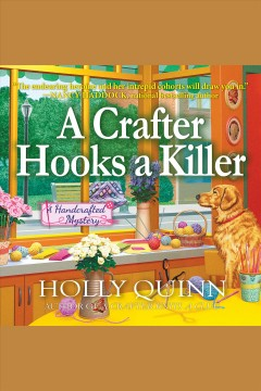 A crafter hooks a killer [electronic resource] / Holly Quinn.