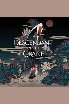 Descendant of the crane [electronic resource] / Joan He.