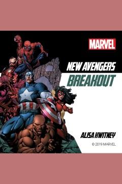 New Avengers : Breakout [electronic resource] / Alisa Kwitney.