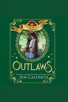 Outlaws [electronic resource] / Jen Calonita.