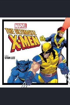 The ultimate X-Men [electronic resource] / Stan Lee, editor.
