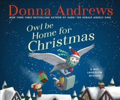 Owl be home for Christmas / Donna Andrews.