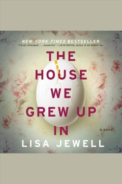 The house we grew up in : a novel [electronic resource] / Lisa Jewell.