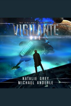 Vigilante [electronic resource] / Michael Anderle and Natalie Grey.