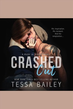 Crashed out [electronic resource] / Tessa Bailey.