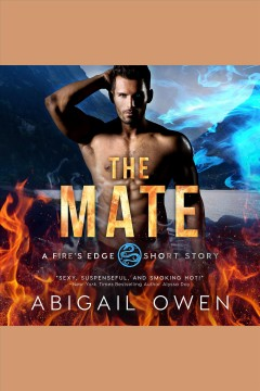 The mate [electronic resource] / Abigail Owen.