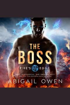 The boss [electronic resource] / Abigail Owen.