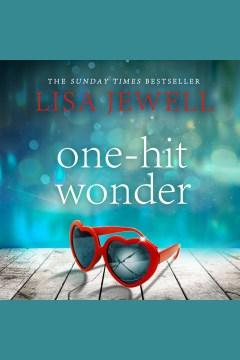 One-hit wonder [electronic resource] / Lisa Jewell.