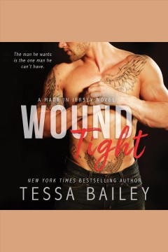Wound tight [electronic resource] / Tessa Bailey.