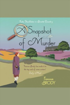 A snapshot of murder [electronic resource] / Frances Brody.