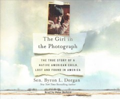 Girl in the Photograph, The: The True Story of a Native American Child, Lost and Found in America (CD)