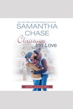 Christmas inn love [electronic resource] / Samantha Chase.