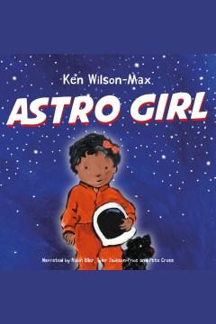 Astro girl [electronic resource] / Ken Wilson-Max.