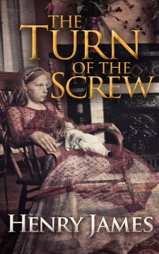 The turn of the screw ; : and, Daisy Miller Henry James.