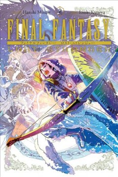 Final fantasy. Lost stranger. 2 / story, Hazuki Minase ; art, Itsuki Kameya ; translation, Melody Pan ; lettering, Bianca Pistillo.