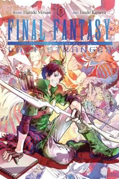 Final fantasy. Lost stranger. 5 / story, Hazuki Minase ; art, Itsuki Kameya ; translation, Melody Pan ; lettering, Bianca Pistillo.