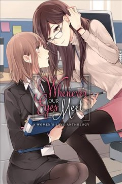 Whenever our eyes meet... : a women's love anthology