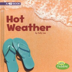 Hot weather : a 4D book / by Sally Lee.
