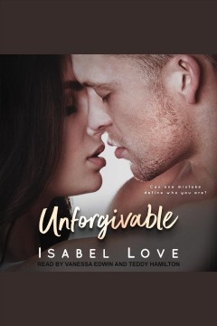 Unforgivable [electronic resource] / Isabel Love.