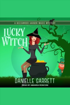 Lucky witch [electronic resource] / Danielle Garrett.
