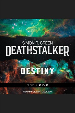 Deathstalker destiny [electronic resource] / Simon R. Green.