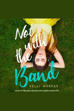 Not with the band [electronic resource] / Kelli Warner.