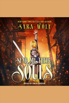 Send me their souls [electronic resource] / Sara Wolf