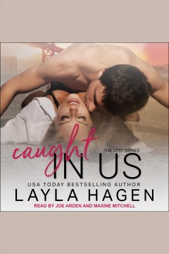 Caught in us [electronic resource] / Layla Hagen.