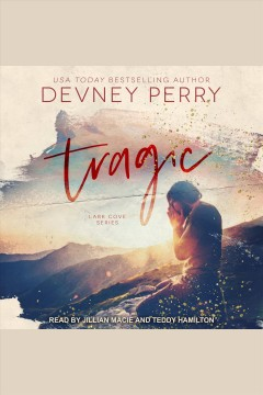 Tragic [electronic resource] / Devney Perry.