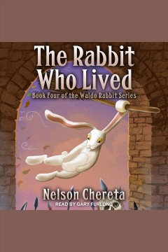 The rabbit who lived [electronic resource] / Nelson Chereta.