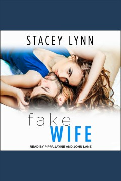 Fake wife [electronic resource] / Stacey Lynn.