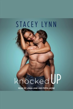 Knocked up [electronic resource] / Stacey Lynn.