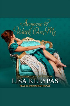 Someone to watch over me [electronic resource] / Lisa Kleypas.