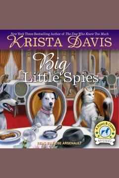Big little spies [electronic resource] / Krista Davis
