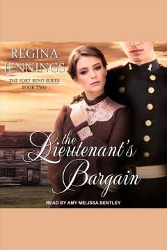 The lieutenant's bargain [electronic resource] / Regina Jennings.